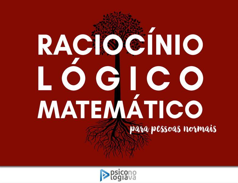[RLM Raciocínio Lógico Matemático para pessoas normais]